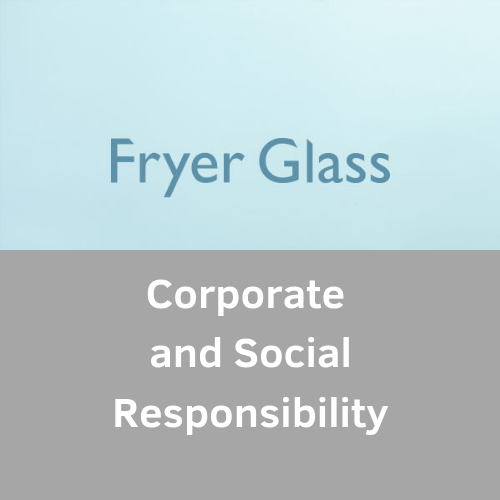 Fryer Glass – Corporate and Social Responsibility